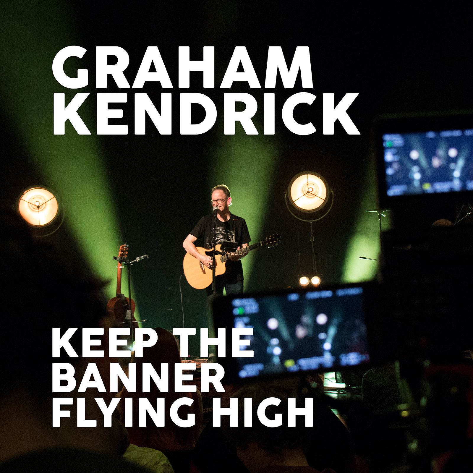 Keep the Banner Flying High - Graham Kendrick